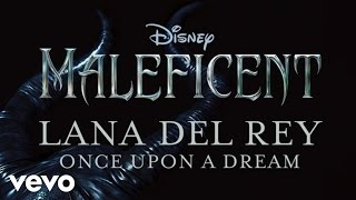 Lana Del Rey - Once Upon A Dream (From Maleficent/Audio Only)