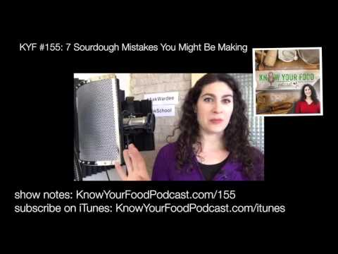 7 Sourdough Mistakes You Might Be Making | KYF #155