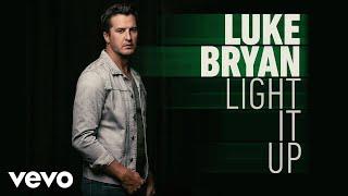 Luke Bryan - Light It Up (Audio)