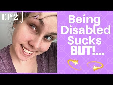 Being Disabled Sucks BUT... EP 2!