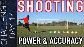 TOP 5 SOCCER SHOOTING DRILLS - HOW TO SHOOT A SOCCER BALL WITH POWER AND ACCURACY | Day 14