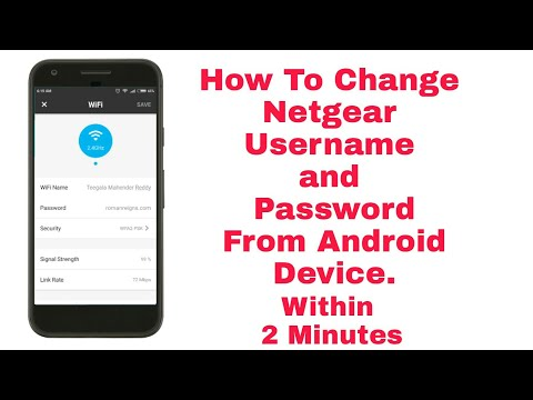 How to Change Netgear Wifi Password And Username  From Android Device