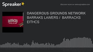 BARRAKS LAWERS /  BARRACKS EITHCS (part 3 of 7)