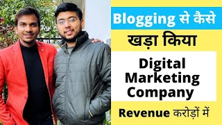 Blogging से बनाया करोड़ों का Digital Marketing Company । Interview with Arsh Kapoor
