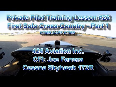 Private Pilot Flight Training, Lesson #25 - Part 1: First Solo Cross-Country KTMB-KAPF-KTMB