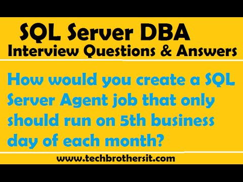 How would you create a SQL Server Agent job that only should run on 5th business day of each month