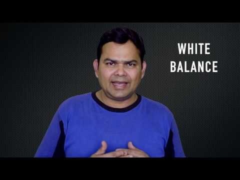 Camera White Balance - What is it? (Hindi)