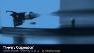 Thievery Corporation - Sounds From the Thievery Hi-Fi [Full Album Stream]