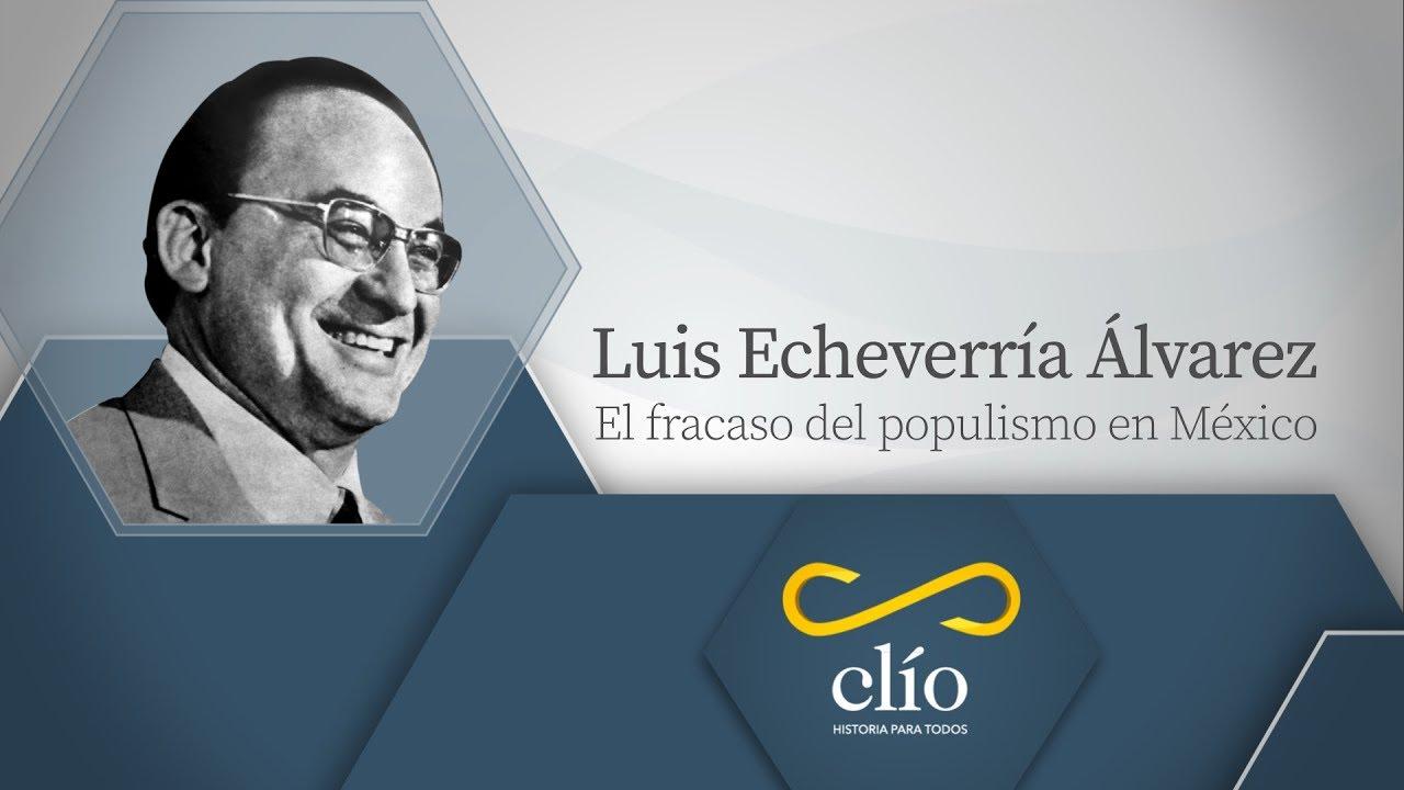 Luis Echeverría Álvarez, el fracaso del populismo en México