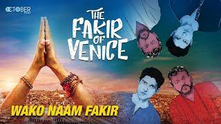 Wako Naam Fakir | The Fakir of Venice | A R Rahman | Farhan Akhtar | Annu Kapoor
