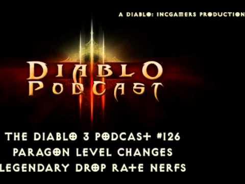 The Diablo 3 Podcast #126: Paragon 2.0 Overhaul and Legendary Drop Rates