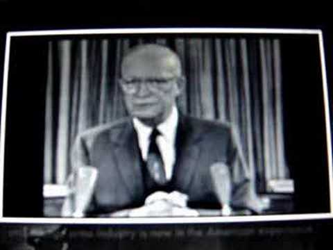 Eisenhower warns us of the military industrial complex.