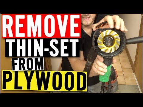 Remove THINSET from PLYWOOD - Cup Wheel Grinder Blade & Dust Shroud method