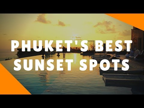 Phuket's Best Sunset Spots (Thailand 2018)