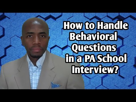 How to Handle Behavioral Questions in a PA School Interview?