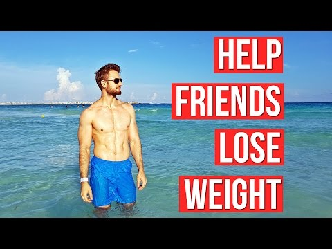 How To Help Someone Lose Weight (WHAT WORKS BEST?)