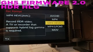 Gh5 Firmware 2.0 - Hands On - We Have Hdr!!! Raw Hlg Footage