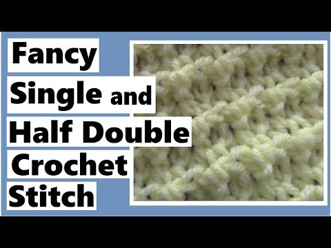 Fancy Single and Half Double Crochet Stitch - Learn How to Crochet with Darlene