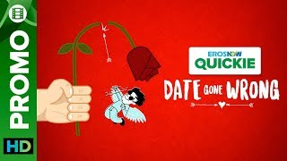 Good Food Equals To Good Mood | Date Gone Wrong | Eros Now Quickie