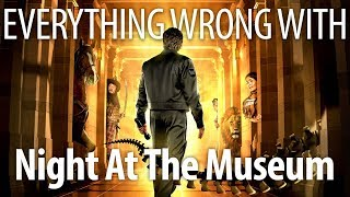 Everything Wrong With Night at the Museum In 17 Minutes Or Less