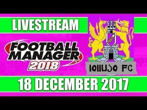 Football Manager 2018 | lollujo FC | FM18 Create A Club | 18 December 2017 Live Stream