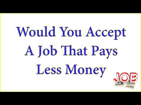 Job Interview: Would You Accept A Job That Pays Less Money?