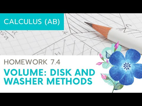 Calculus AB Homework 7.4 Disk and Washer Method
