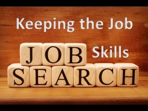 Job Search Skills - Keeping the Job - Skills to Keep You Employed - Employment Tips and Tricks