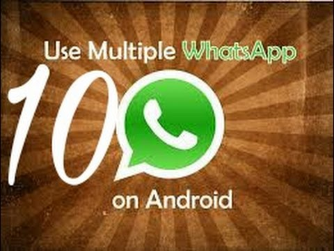 [No Root] How To Install 10 Whatsapp On Same Android Phone