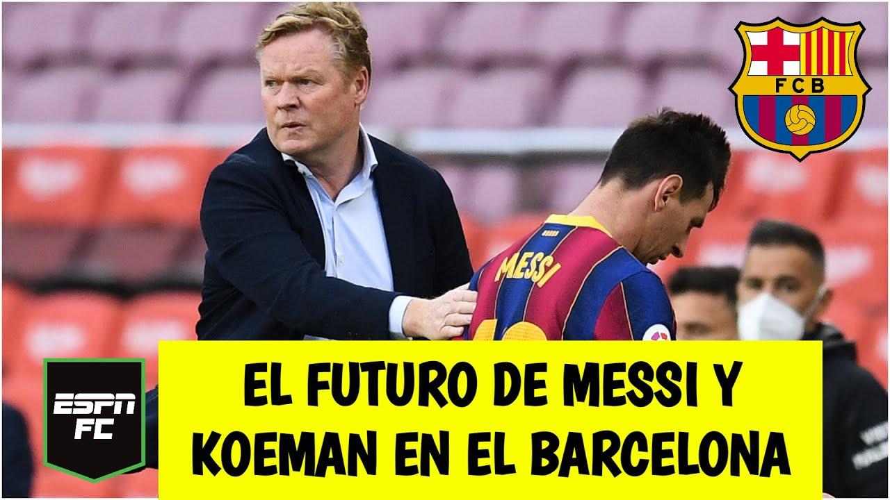 NUEVO CAPÍTULO Messi y SU NOVELA. ¿Se va o se queda en el Barcelona? Ronald Koeman en duda | ESPN FC