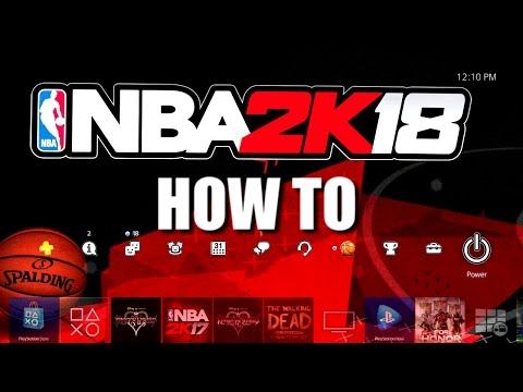 How to get NBA 2K18 Pre-Order Theme for Playstation 4 and Xbox One!