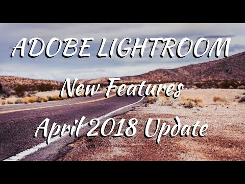 Adobe Lightroom CC Updates April 2018