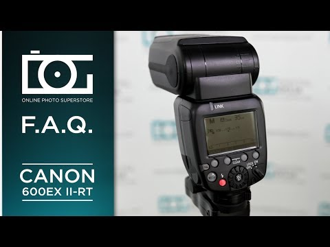 Canon Speedlite 600EX II RT Flash Tutorial (FAQ)