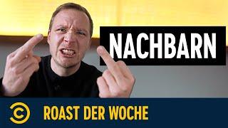 Nachbarn | Roast der Woche | Comedy Central Deutschland