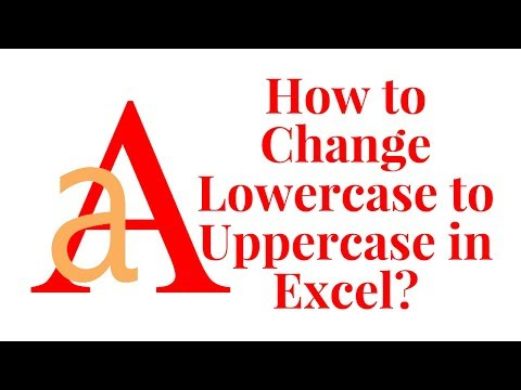 How to change lowercase to uppercase in excel?