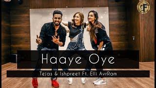 HAAYE OYE   Tejas & Ishpreet Ft. Elli AvrRam   Dancefit Live