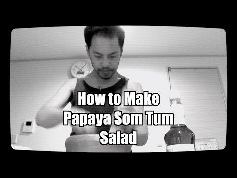 How to Make Green Papaya Salad - Som Tum the easy way