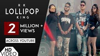 Lollipop (Full Song) | Ikka | RK | King | New Punjabi Song 2017 | Analog Records
