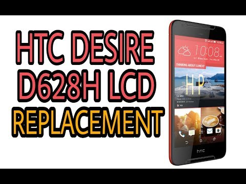 How To HTC Desire D628H LCD Replacement