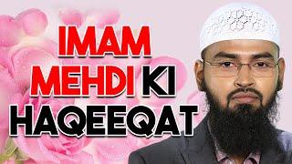 Kya Imam Mahdi Aakar Jaa Chuke Hai Ya Aanewale Hai By Adv. Faiz Syed