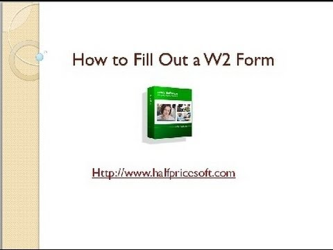 How to Fill Out a W2 Form