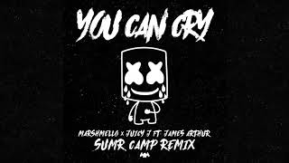 Marshmello x Juicy J - You Can Cry (Ft. James Arthur) (SUMR CAMP Remix) [Official Audio]