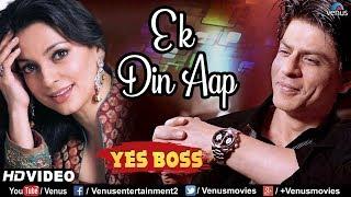 Ek Din Aap - HD VIDEO | Shah Rukh Khan & Juhi Chawla | Yes Boss | 90