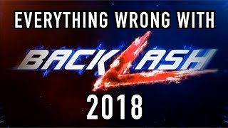 Episode #333: Everything Wrong With WWE Backlash 2018