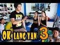 Ok Lang Yan Part 3