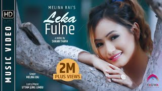 LEKA FULNE ( Full Video )   Melina Rai   Feat Rishma Gurung   Latest Nepali Song 2016