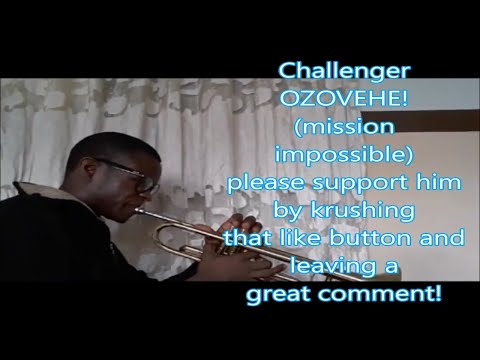 Challenger OZOVEHE mission impossible trumpet challenge by Kurt Thompson