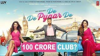 Will Ajay Devgn, Rakul Preet, Tabu's De De Pyaar De enter 100 Crore Club?