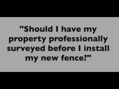 Ask Jamie Keefe .. He Knows!  Survey property before installing a new fence?