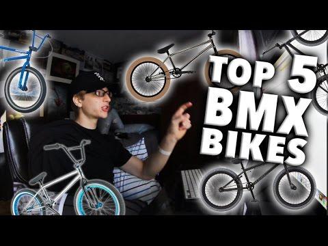 TOP 5 BMX BIKES!!!